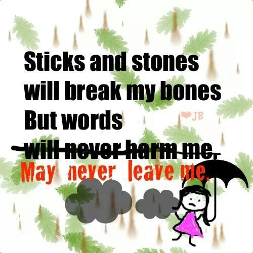 Sticks and stones will break my bones but words may never leave me.   #Stop #Domestic #Violence