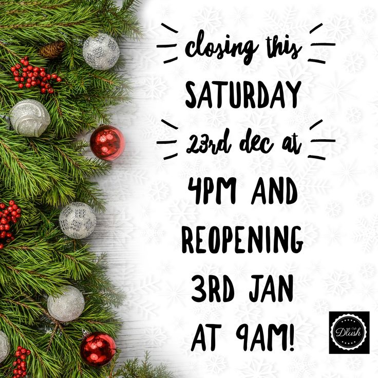 Closing this Saturday for Christmas Holidays 🎄🎊🎉🎅🏼 #Christmas #Hours #at #Dlush