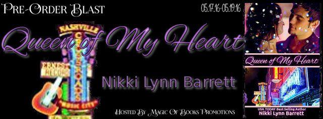 Tome Tender: Nikki Lynn Barrett's QUEEN OF MY HEART Pre-Order B...