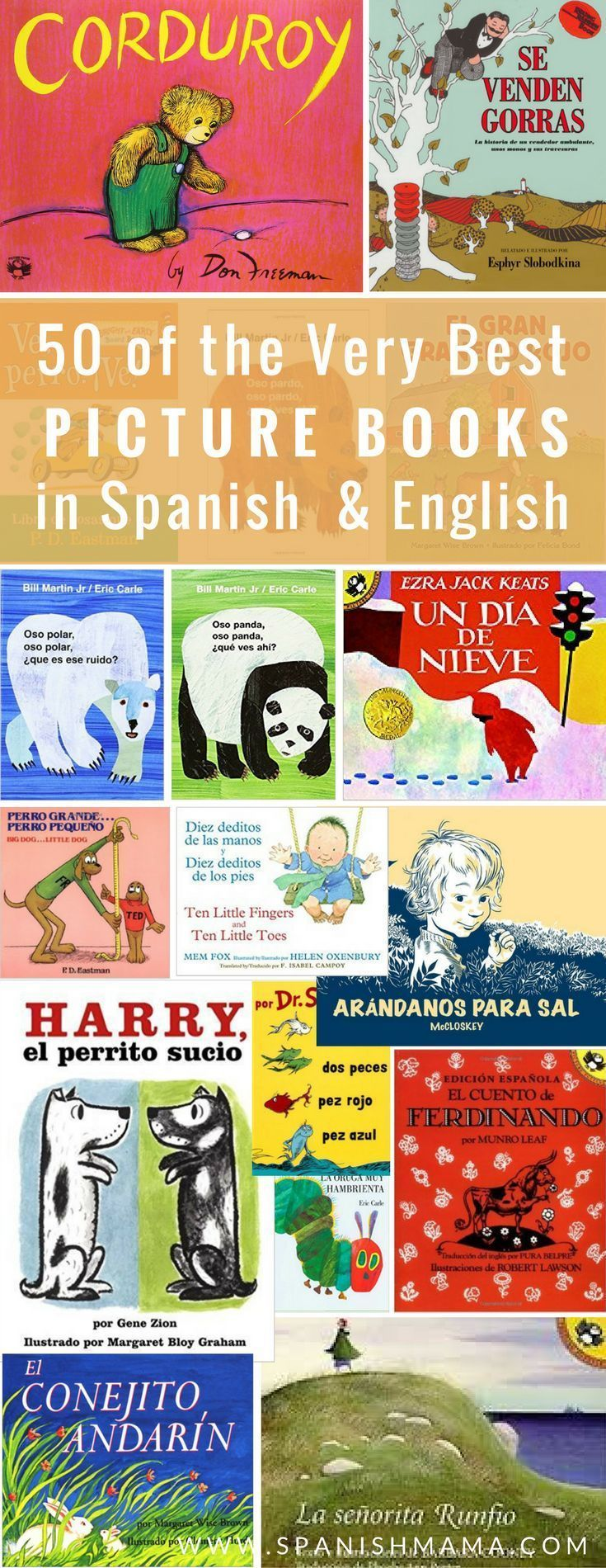 A list of 50 books for kids in Spanish and English. These picture books are a must for Spanglish homes raising bilingual kids!