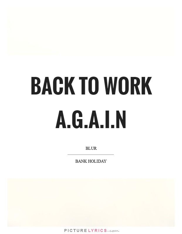 Back to work a.g.a.i.n. Picture Lyrics. | Simon says | Back to