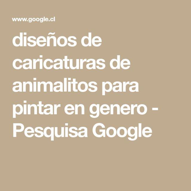 diseños de caricaturas de animalitos para pintar en genero - Pesquisa Google