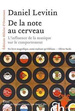 Daniel Levitin De la note au cerveau Pourquoi prenons-nous du plaisir à écouter de la musique ? Comment reconnaît-on instinctivement l'air d'une chanson ? Qu'est-ce que l'oreille absolue ? Quand la musique s'empare du cerveau, elle ouvre des portes insoupçonnées et encore peu explorées sur son fonctionnement.