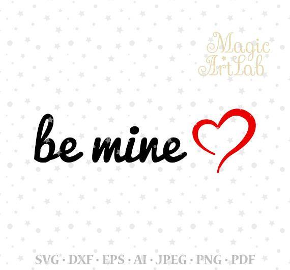 Be Mine Svg Be Mine Svg File Wedding Svg Be Mine Print Etsy Valentines Svg Lettering Programing Software