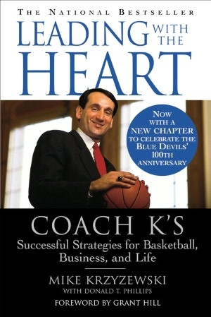 Leading with the Heart: Coach K's Successful Strategies for Basketball, Business, and Life (NOOK Book)