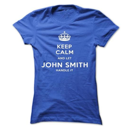 Keep Calm And Let John Smith Handle It - #baseball tee #boyfriend tee. GET IT => https://www.sunfrog.com/LifeStyle/Keep-Calm-And-Let-John-Smith-Handle-It-piasm-RoyalBlue-7rsf-Ladies.html?68278