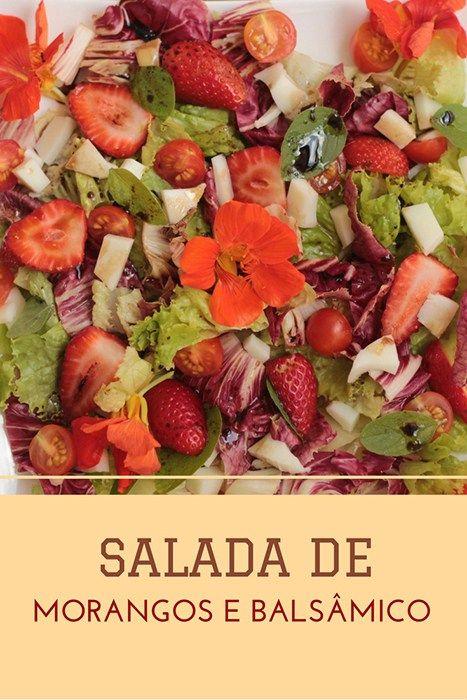Salada de morangos e balsâmico - Uma receita fácil e deliciosa para deixar a sua salada especial e atraente.