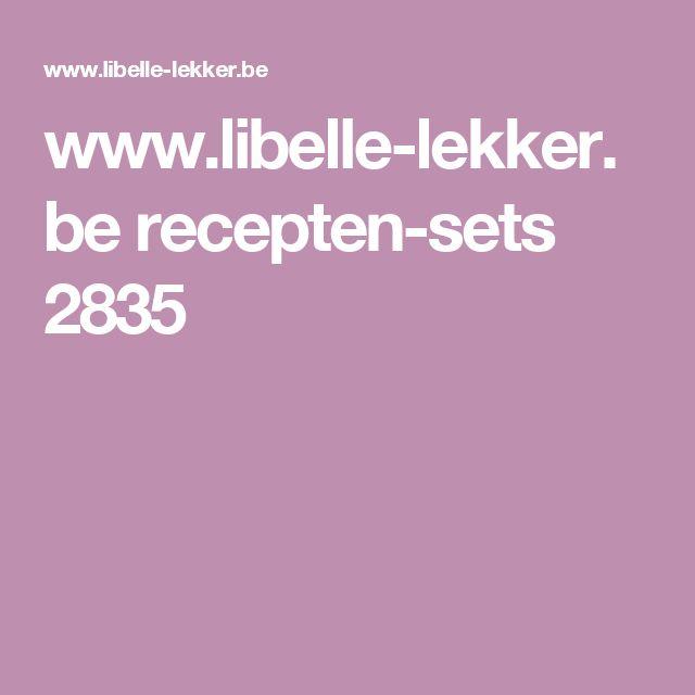 www.libelle-lekker.be recepten-sets 2835