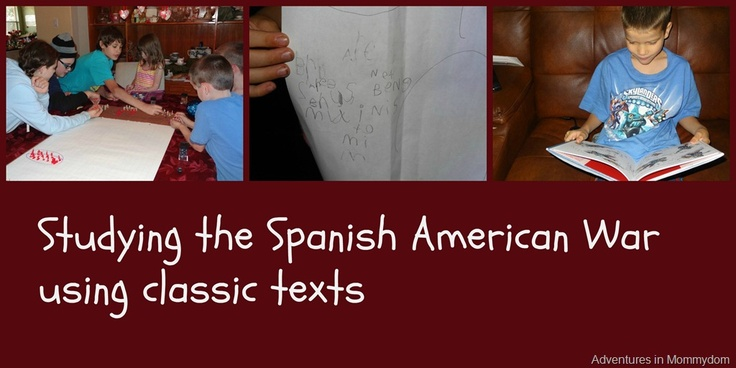 studying the Spanish American war using classic texts at Adventures in Mommydom