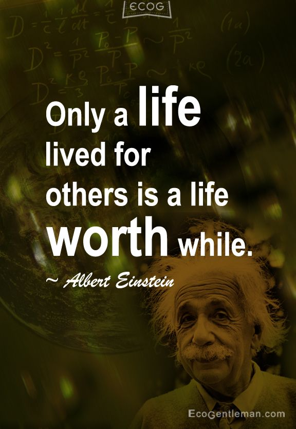 """Only a life lived for others is a life worth while"" - 15 Famous Quotes by Albert Einstein"