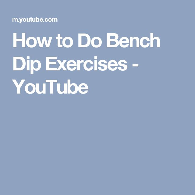 How to Do Bench Dip Exercises - YouTube