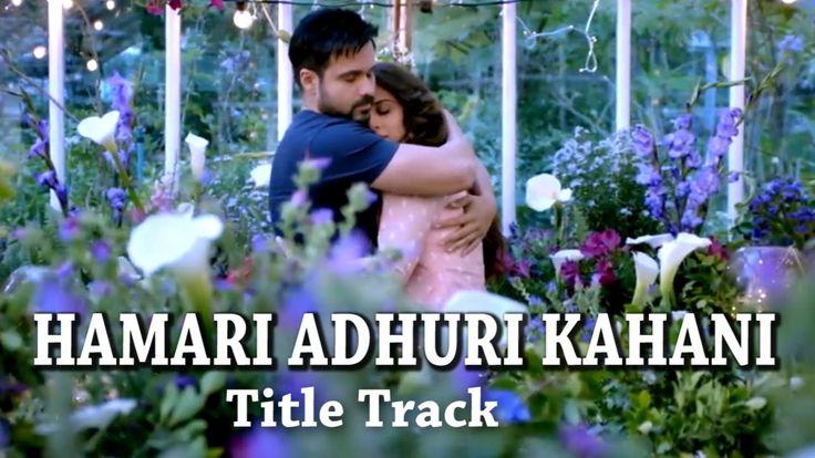 Hamari Adhuri kahani Song || Full Song || Emraan Hashmi || Vidya Balan