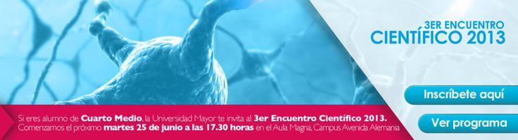 """""""Tercer Encuentro Científico 2013"""" este 25 de Junio a las 17.30 horas en Aula Magna Campus Avenida Alemania #Temuco. Si estás en 4to Medio, ven y participa! #estudiantes #colegios #umayor"""