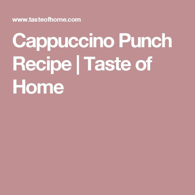 Cappuccino Punch Recipe | Taste of Home