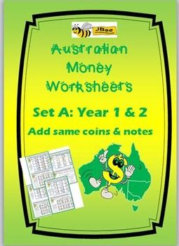 Australian Money Worksheets Year 1 & 2 - Set A: 4 worksheetsAustralian Money Worksheets Year 3 & 4Set B: 7 worksheetsSet A Includes:4 worksheetsAdd the coins in each box. Write the amount using $ or c. How much do I have?Tick which is more?I have 8 coins.