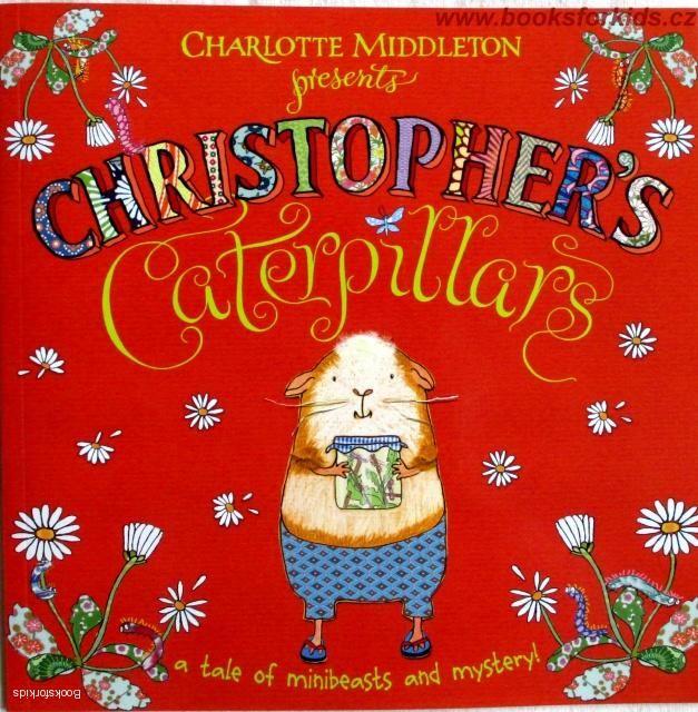 Christopher's Catterpillars - Charlotte Middleton