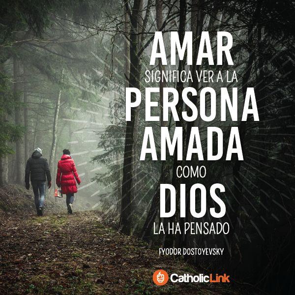 Biblioteca de Catholic-Link - Amar significa ver a la persona amada como Dios la...