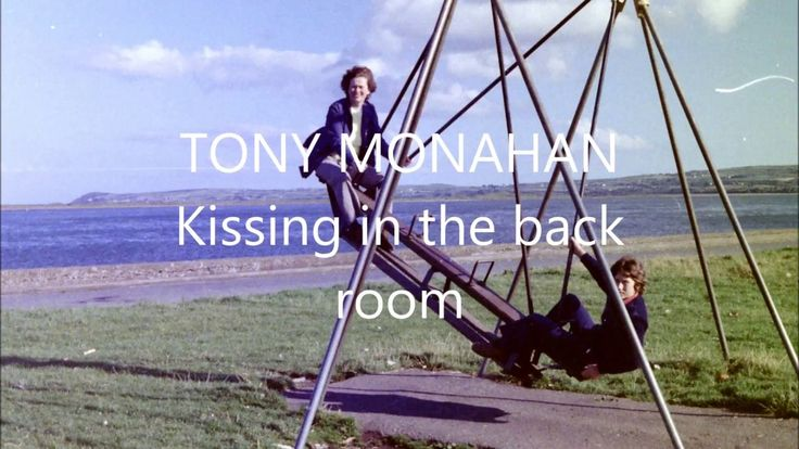 TONY MONAHAN    Kissing in the back row(Irish singer)Carlow