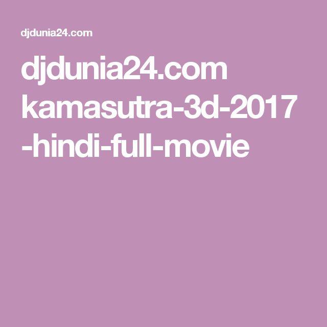 Djdunia24 Com Kamasutra 3d 2017 Hindi Full Movie Full Films Full Movies Download Movies Full Films