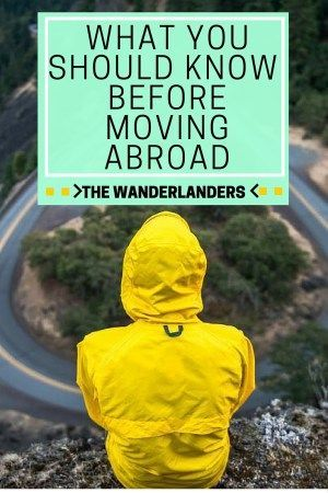 What You Should Know Before Moving Abroad - The Wanderlanders #expat #abroad #millennial #travel
