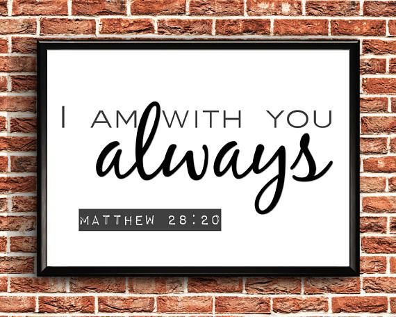 Scripture Wall Art  I Am With You Always  Print  Christian