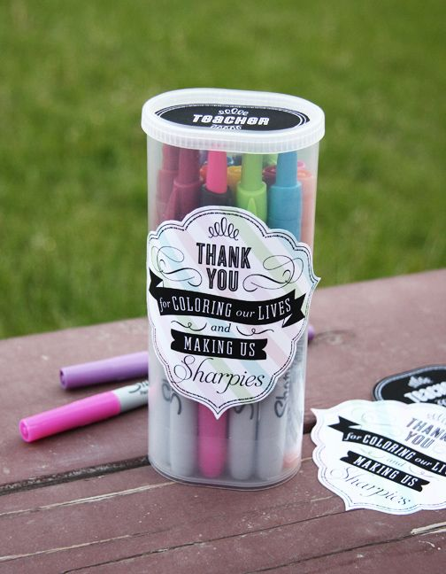 """thank you for coloring our lives and making us Sharpies""...cute teacher gift."