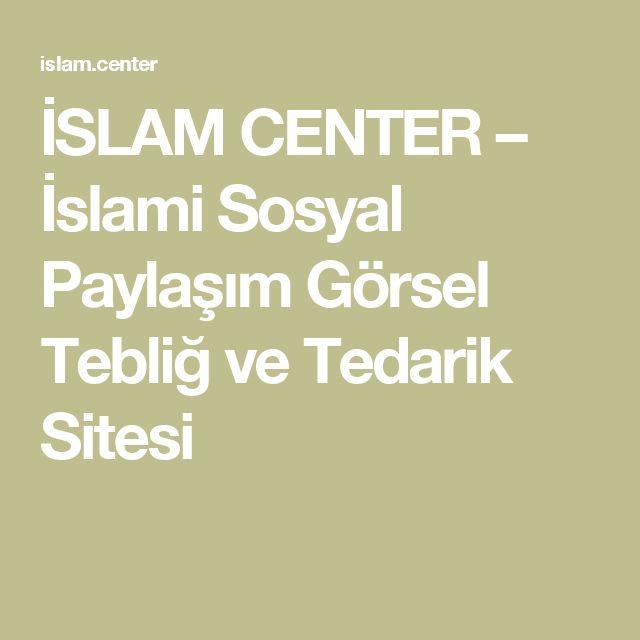 İSLAM CENTER – İslami Sosyal Paylaşım Görsel Tebliğ ve Tedarik Sitesi