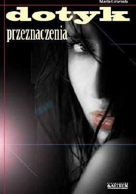 Książka Mój Świat: Przedpremierowo: Marta Grzebuła - Dotyk przeznacze...