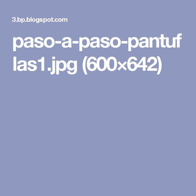 paso-a-paso-pantuflas1.jpg (600×642)