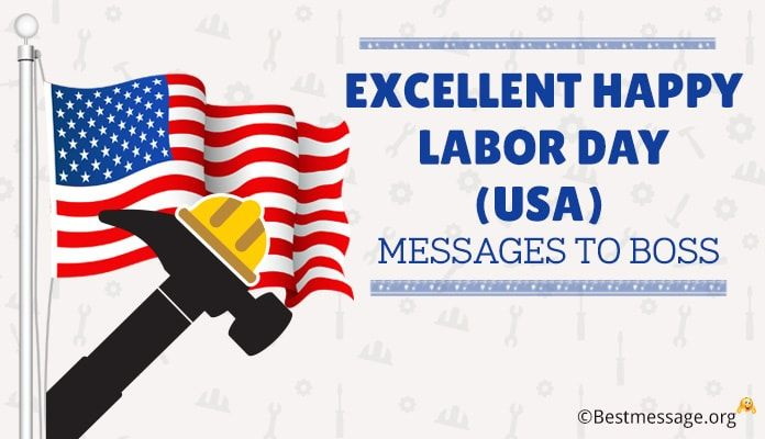 Excellent Happy Labor Day Usa Messages And Quotes To Boss Labor Day Quotes Happy Labor Day Labor Day Usa