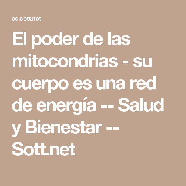 El poder de las mitocondrias - su cuerpo es una red de energía -- Salud y Bienestar -- Sott.net