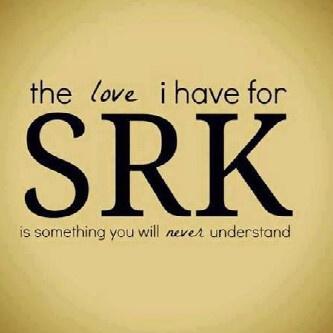 The love I have for SRK....