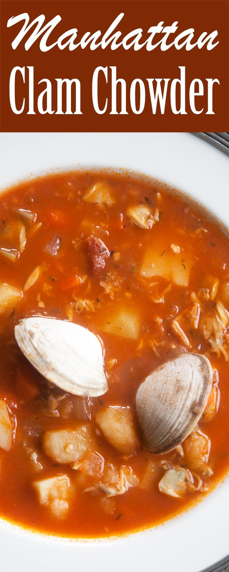 Manhattan Clam Chowder! Clam chowder in a tomato-based sauce with potatoes, onions, carrots, celery, and a little bacon. So good!