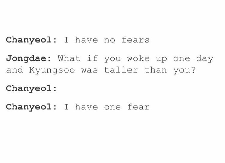 Chanyeol's fear is pretty relatable