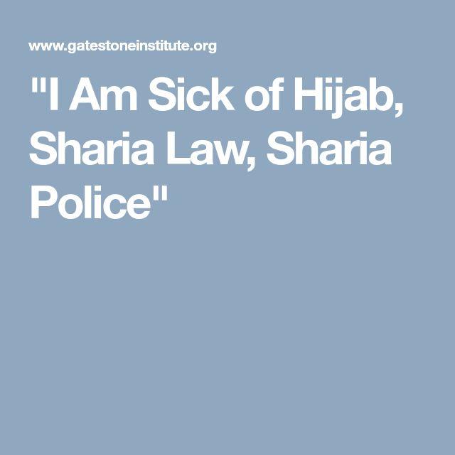 """I Am Sick of Hijab, Sharia Law, Sharia Police"""