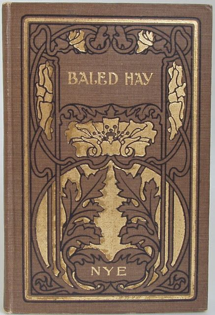 Baled Hay by Bill Nye, Chicago: Homewood Publishing Company 1893  | Beautiful Antique Books