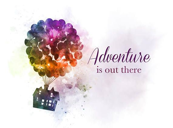 Disney Up inspired Quote, ART PRINT illustration, Adventure is out there, Wall Art, Home Decor, Nursery, House, Balloons, Gift