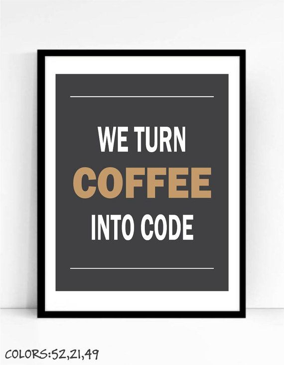 We Turn Coffee Into Code digital art print for nerds available in a variety of sizes - please see the drop down menu for your choices and prices.  Love the design but have different colors in mind? No problem, just pick your colors from the Talking Pictures color chart!  You can choose one of the 2 color sets as shown in the pictures or you can choose your custom color combination from Talking Pictures color chart. Please leave your choices in the Note for Seller at checkout. In case of…