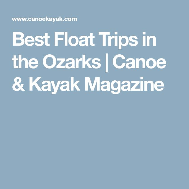 Best Float Trips in the Ozarks | Canoe & Kayak Magazine