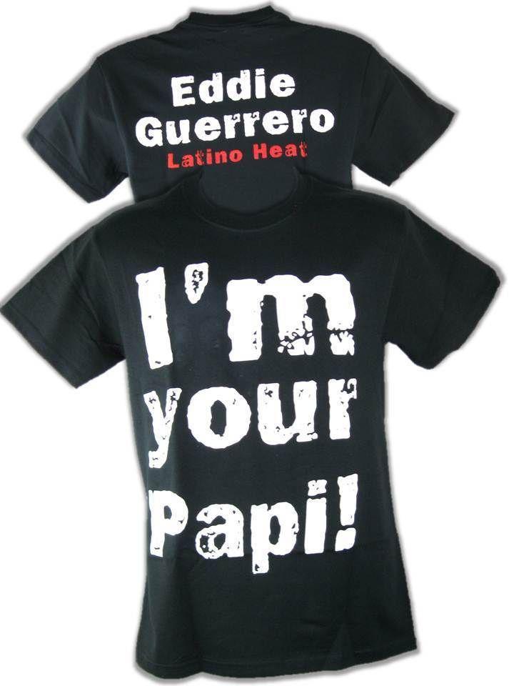 76ca8183 Eddie Guerrero WWE I'm Your Papi Latino Heat Mens Black T-shirt #WWEGifts # WWE #WWF
