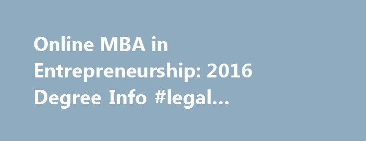 Online MBA in Entrepreneurship: 2016 Degree Info #legal #information http://laws.nef2.com/2017/05/12/online-mba-in-entrepreneurship-2016-degree-info-legal-information/  #mba entrepreneurship # Online MBA in Entrepreneurship An online MBA in entrepreneursh #onlinemba