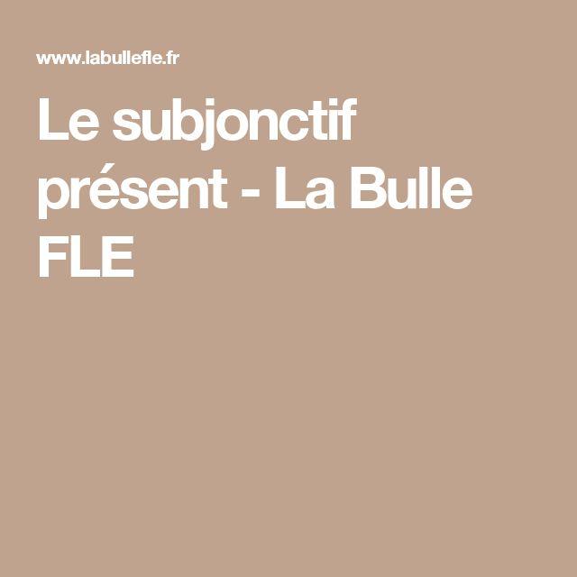 Le subjonctif présent - La Bulle FLE