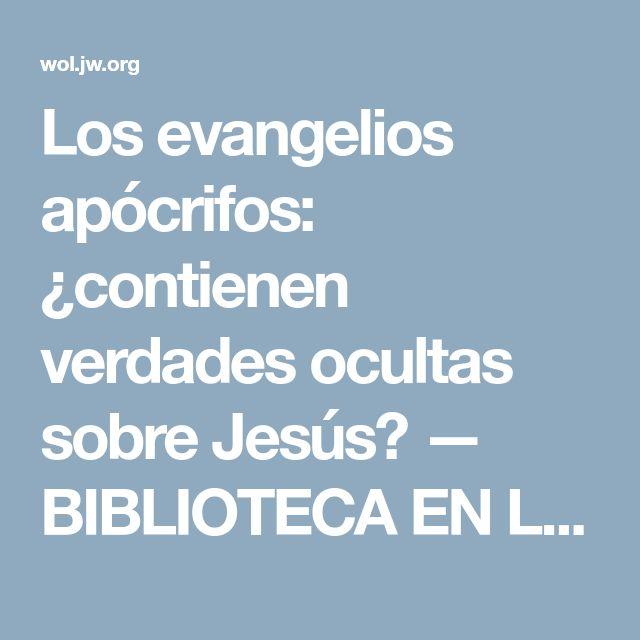 Los evangelios apócrifos: ¿contienen verdades ocultas sobre Jesús? — BIBLIOTECA EN LÍNEA Watchtower