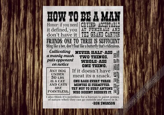 Ron Swanson is a #man   Hey, I found this really awesome Etsy listing at https://www.etsy.com/uk/listing/163621026/parks-and-rec-ron-swanson-quotes-how-to