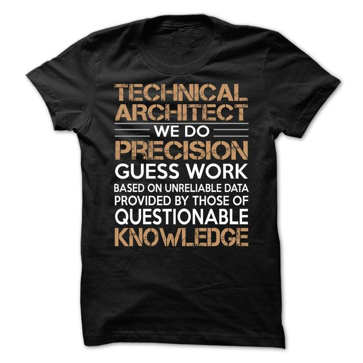 Technical Architect T-Shirts, Hoodies. Get It Now ==► https://www.sunfrog.com/LifeStyle/Technical-Architect-63296991-Guys.html?41382