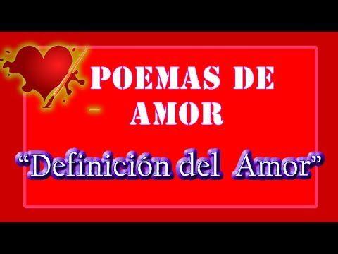 """Ver poema de amor """"Definicion del Amor"""" - Poemas con Versos de Amor para dedicar - Frases para mujeres"""