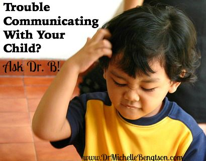 A reader on Ask Dr. B: How do I handle communicating with my child on the autism spectrum? Read more for tips from Dr. Bengtson.