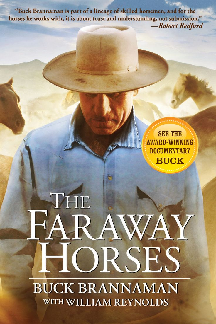 """At heart, this rich and rewarding autobiography is ultimately a prescription for living a harmonious existence — whether it involves horses or not.  Buck writes, """"These principles are really about life — about living your life so you're not at war with the horse, or with other people,"""" In The Faraway Horses, Brannaman shares his methods for training and provides a behind-the-scenes glimpse of Robert Redford's movie The Horse Whisperer, for which he was the technical advisor."""