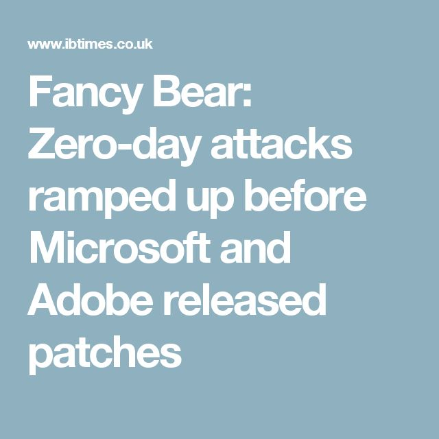 Fancy Bear: Zero-day attacks ramped up before Microsoft and Adobe released patches