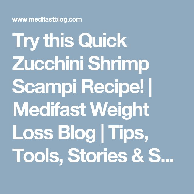 Try this Quick Zucchini Shrimp Scampi Recipe!   Medifast Weight Loss Blog   Tips, Tools, Stories & Support for Losing Weight